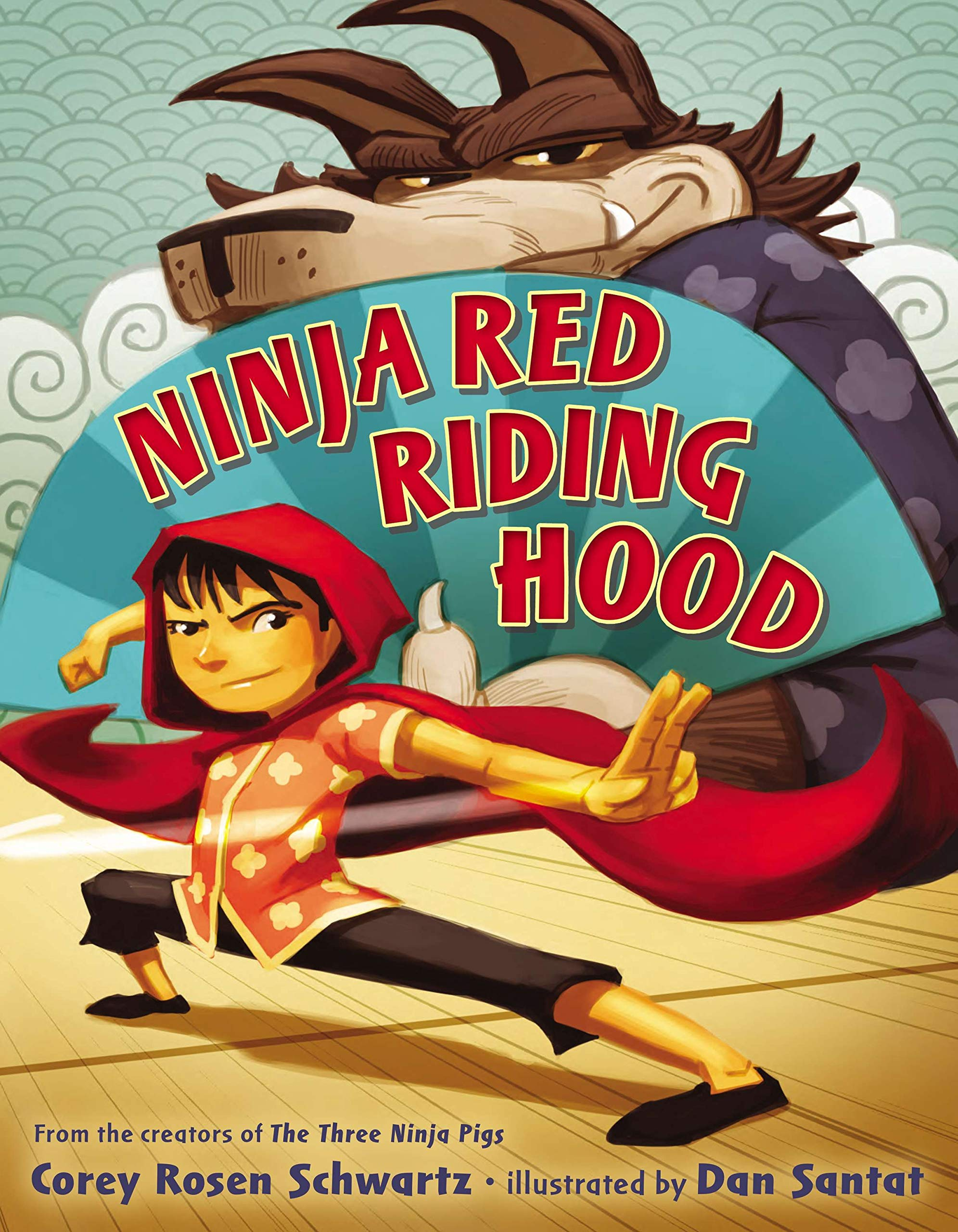 Ninja Red Riding Hood: Schwartz, Corey Rosen, Santat, Dan ...