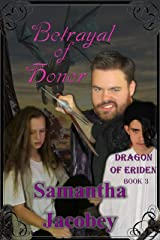 Betrayal of Honor (Dragon of Eriden Book 3) Kindle Edition