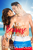 All Because I Met You (Morgan's Bay, #2)