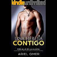 Una Herejía Contigo (Más Allá De La Lujuria): Una Novela Romántica Llena De Amores Prohibidos