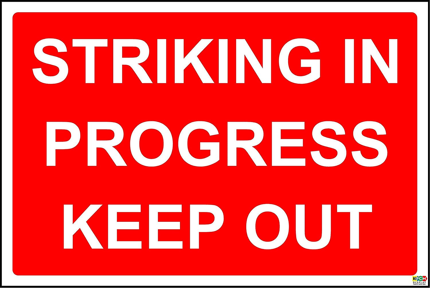 Striking in progress keep out safety sign - 1.2mm rigid plastic 400mm x 300mm