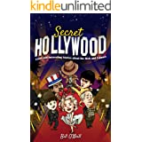 Secret Hollywood: Crazy and Interesting Stories about the Rich and Famous