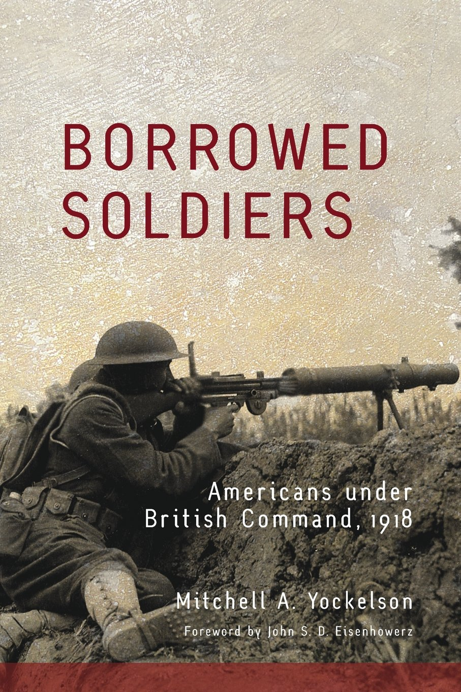 Download Borrowed Soldiers: Americans under British Command, 1918 (Campaigns and Commanders Series) PDF