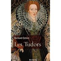 TUDORS (LES) : LA DÉMESURE ET LA GLOIRE 1485-1603