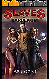 Slaves of Dardekum: The Lightbringer, Book 1