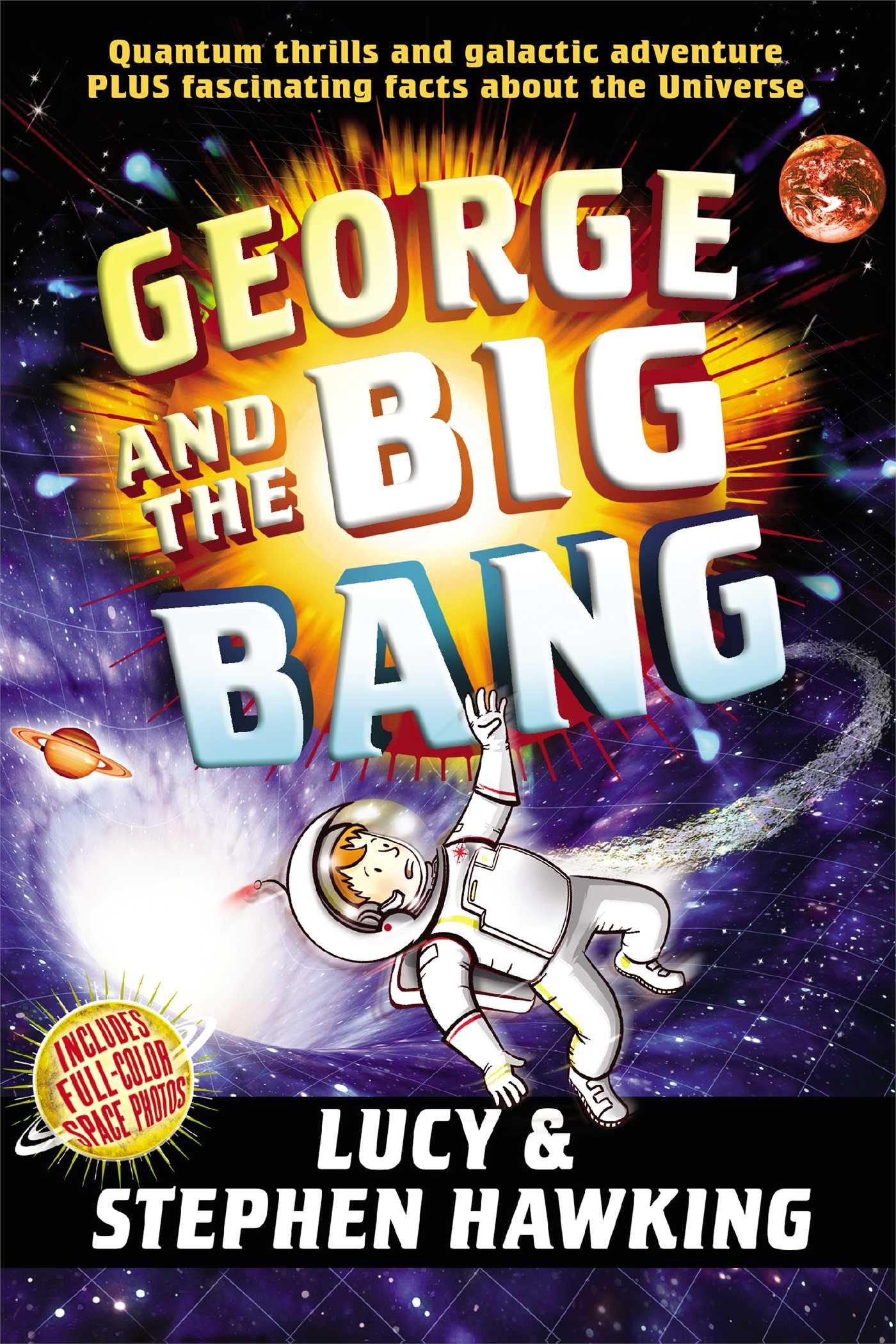 george and the big bang george s secret key stephen hawking george and the big bang george s secret key stephen hawking lucy hawking garry parsons 9781442440067 com books