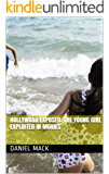 HOLLYWOOD EXPOSED: The Young Girl Exploited In Movies  (English Edition)