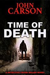 TIME OF DEATH (Detective Frank Miller Series Book 12) Kindle Edition