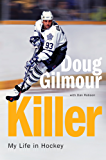 Killer: My Life in Hockey