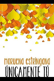 Únicamente tú (Spanish Edition)