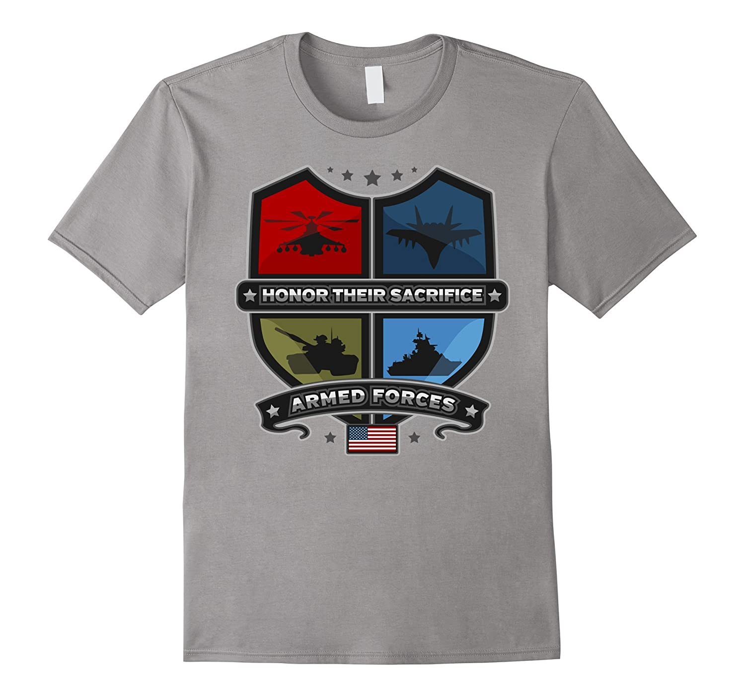 Armed Forces Day Honor Their Sacrifice Military T-shirt