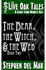The Bear, the Witch & the Web (The Live Oak Tales Book 2) Kindle Edition