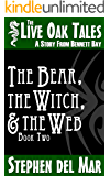 The Bear, the Witch & the Web (The Live Oak Tales Book 2)