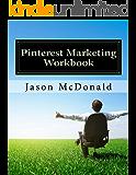 Pinterest Marketing Workbook: How to Market Your Business on Pinterest