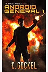 Android General 1: Archangel Project. Book Seven Kindle Edition