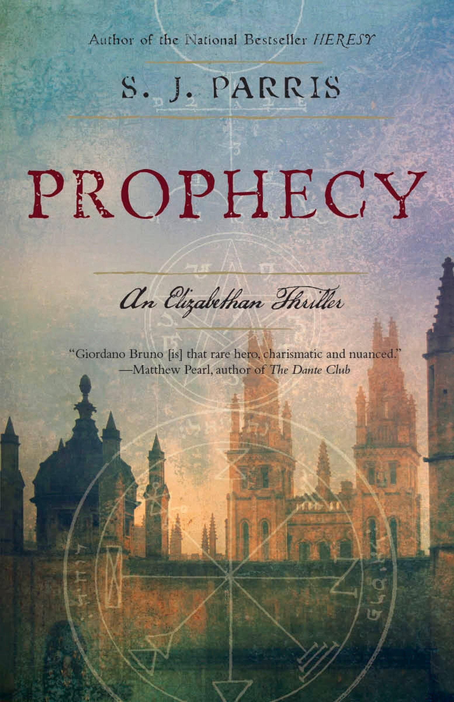 Read Online Prophecy: An Elizabethan Thriller (Giordano Bruno Novels) pdf epub