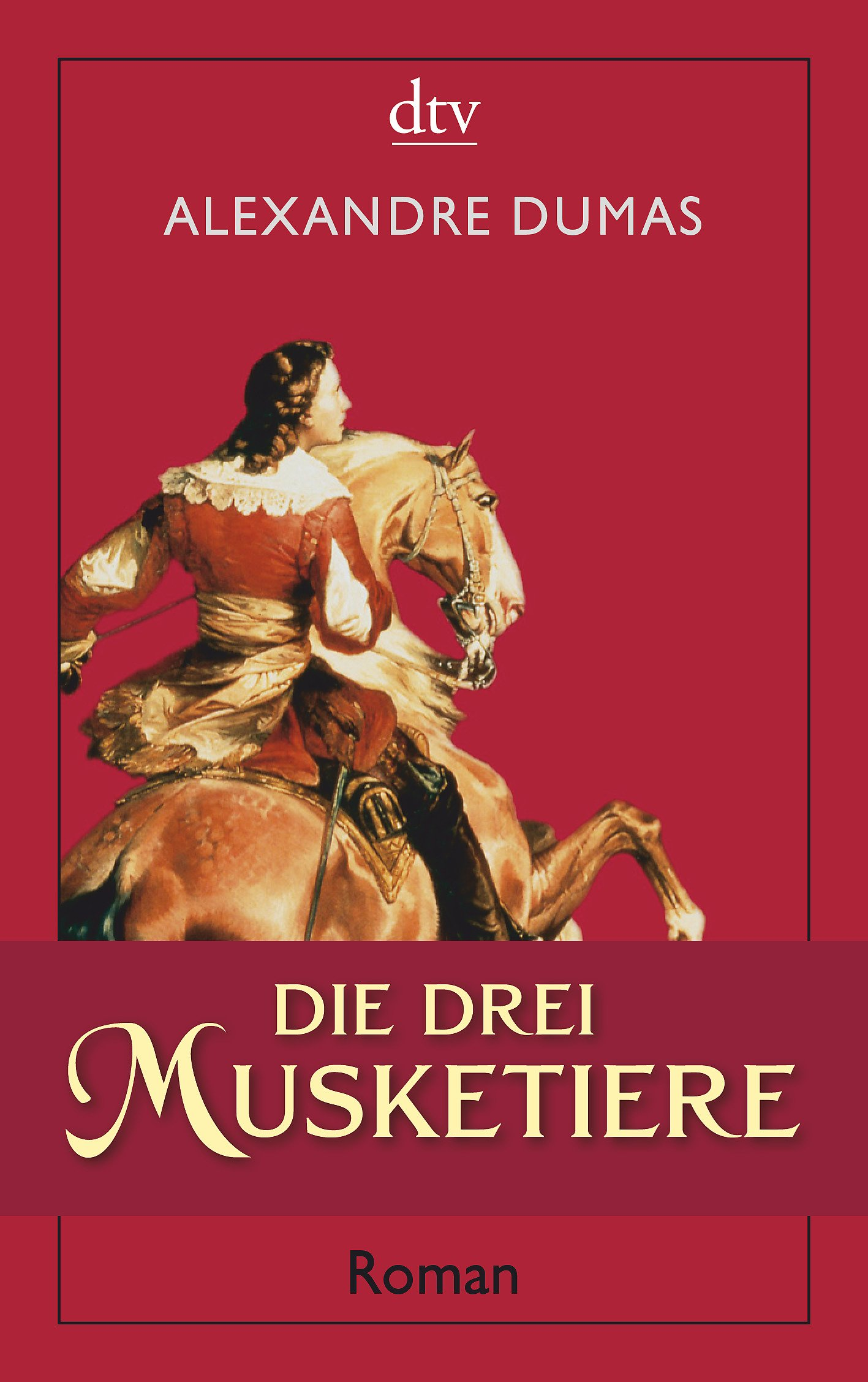Die drei Musketiere: Roman Taschenbuch – 1. September 2009 Alexandre Dumas Michaela Meßner A. Zoller dtv Verlagsgesellschaft