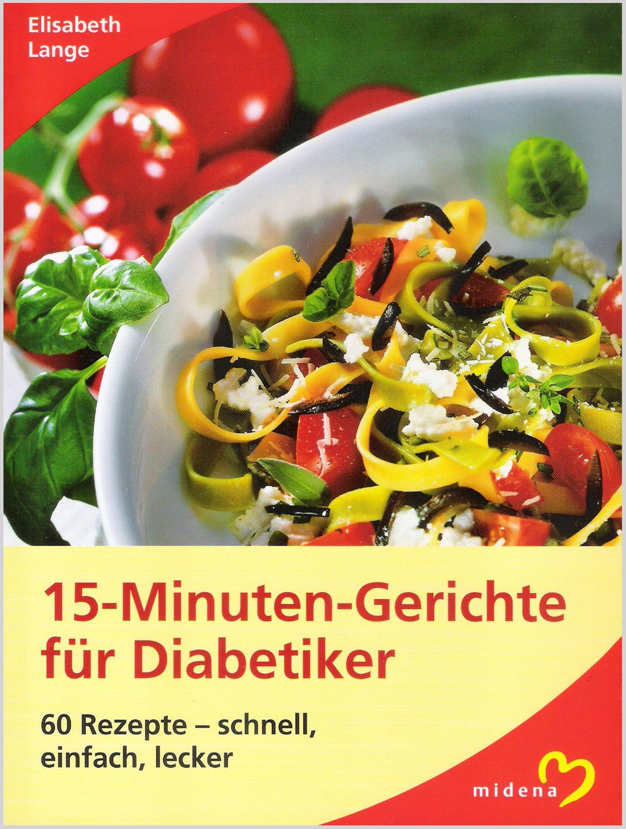 15-Minuten-Gerichte für Diabetiker: 60 Rezepte - schnell, einfach, lecker