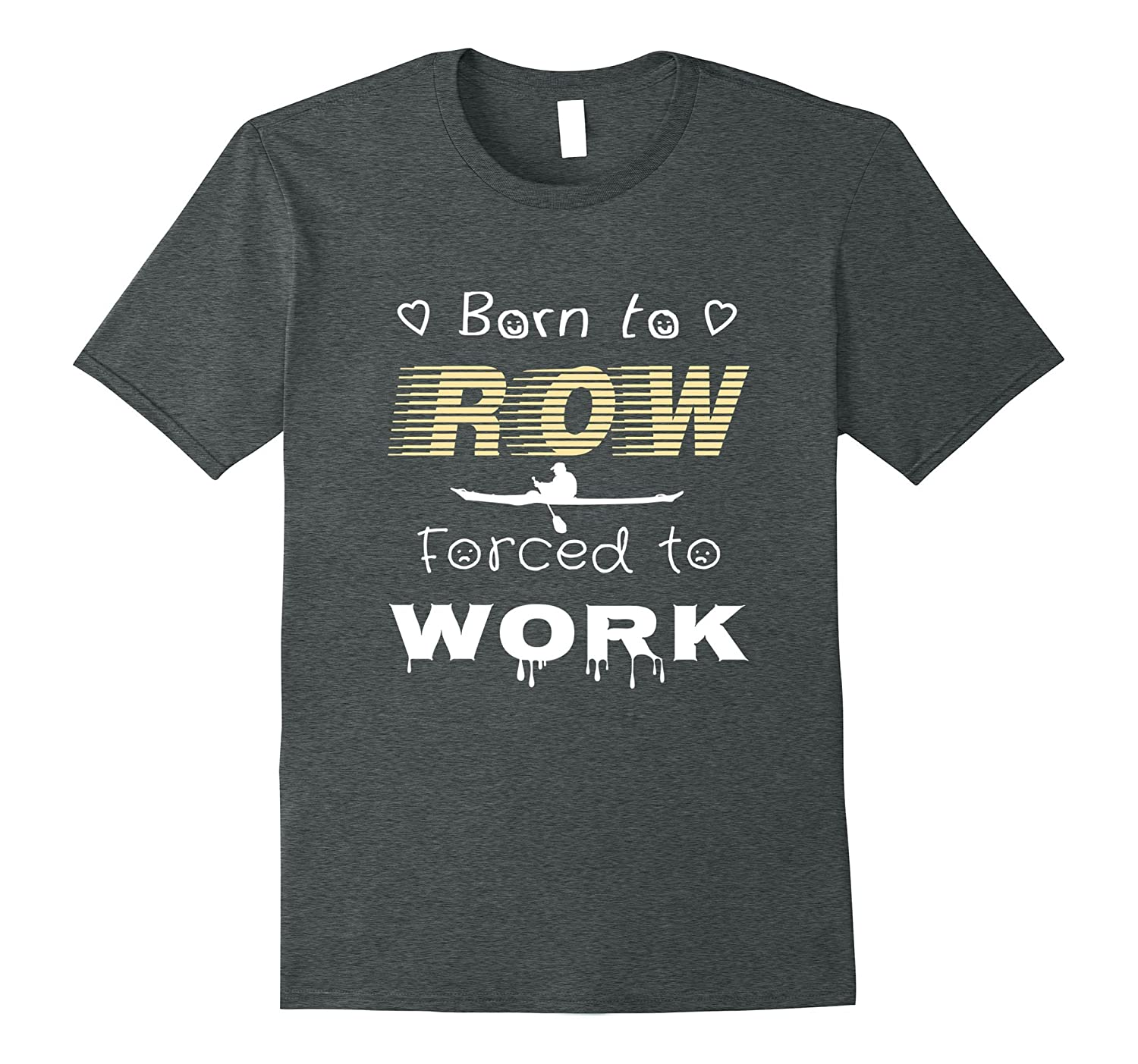 Born To Row – Funny Canoe Rowing Gifts T Shirt For Canoers