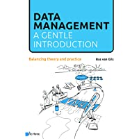 Data Management: A Gentle Introduction: Balancing Theory and Practice