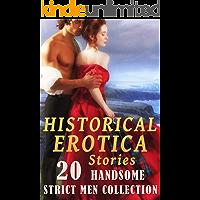 20 HISTORICAL EROTICA STORIES (HANDSOME STRICT MEN COLLECTION)