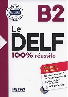 Le DELF - 100% réussite - B2 - Livre + CD - pret pour l