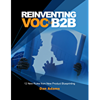 Reinventing VOC for B2B: 12 New Rules from New Product Blueprinting