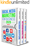 SOCIAL MEDIA MARKETING FOR BUSINESS 2020 : 3 BOOKS IN 1: The Ultimate Top Strategies to Build Your Personal Brand and…