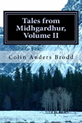 Tales from Midhgardhur, Volume II Kindle Edition