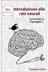 Introduzione alle reti neurali con esempi in linguaggio C (Italian Edition) Kindle Edition