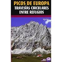 Picos de Europa - Travesias circulares entre refugios (Guias montañeras)