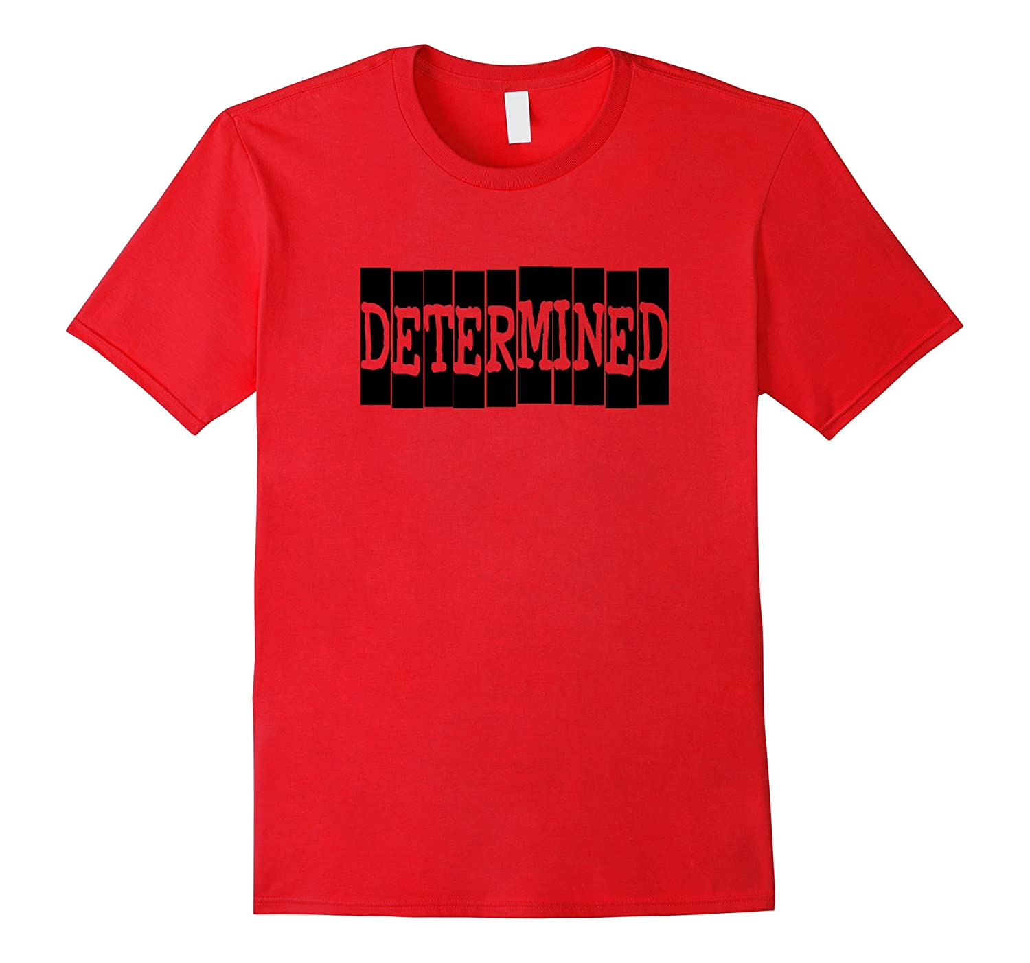 Determined Motivational workout or exercise T-shirt-Vaci