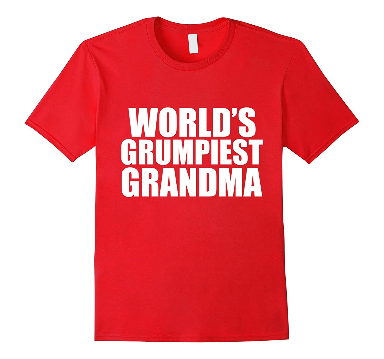 World's Grumpiest Grandma Funny T-shirt Grumpy Mother's Day-Art