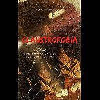 Claustrofobia: La vita contemplativa e le sue (d)istruzioni (Schegge Vol. 1)