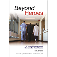 Beyond Heroes: A Lean Management System for Healthcare (English Edition)