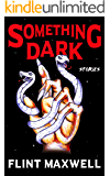 Something Dark: Horror Stories