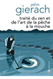Traite du zen et de l'art de la pêche a la mouche