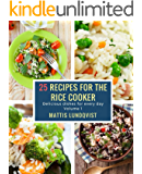 25 recipes for the rice cooker: Delicious dishes for every day