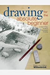 Drawing for the Absolute Beginner: A Clear & Easy Guide to Successful Drawing (Art for the Absolute Beginner) Paperback