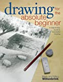 Drawing for the Absolute Beginner: A Clear & Easy