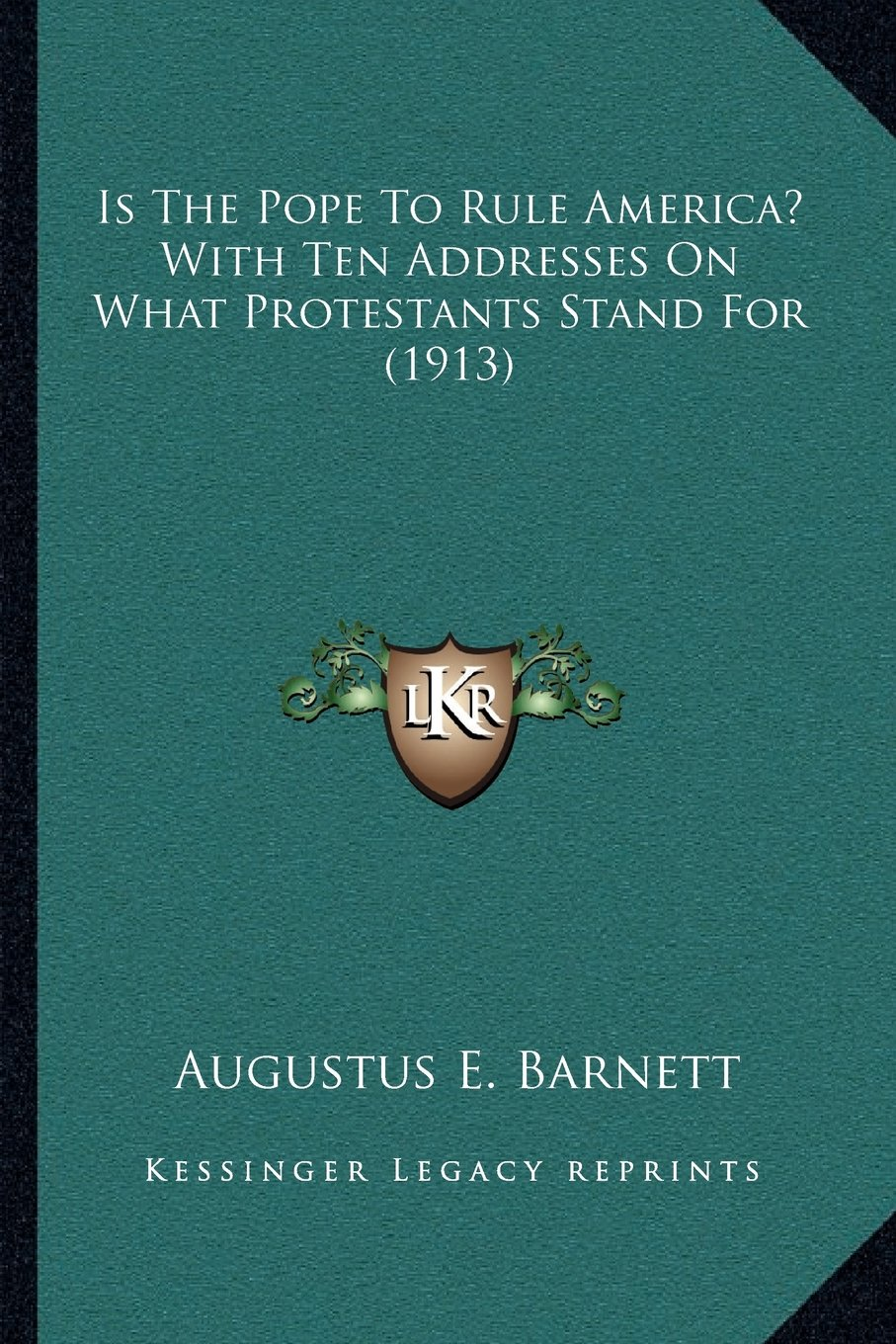 Read Online Is The Pope To Rule America? With Ten Addresses On What Protestants Stand For (1913) pdf