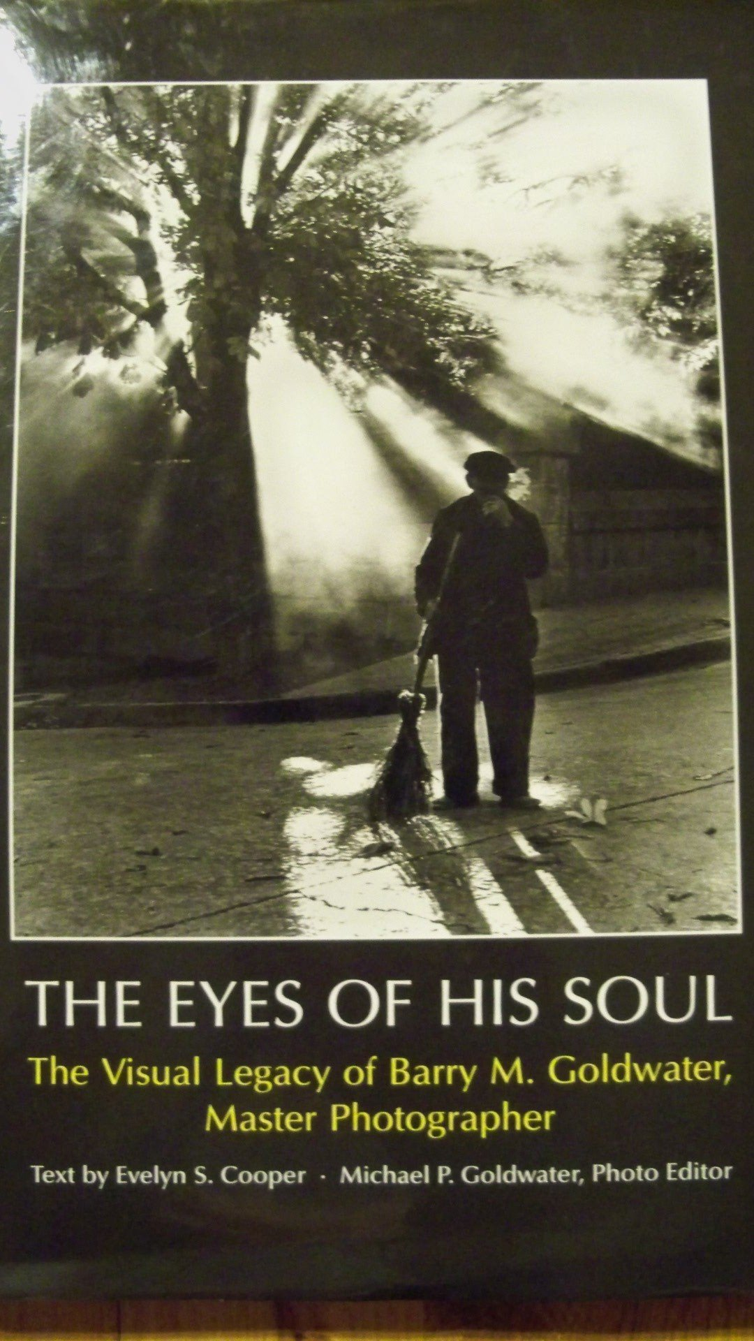 The Eyes of His Soul: The Visual Legacy of Barry M. Goldwater, Master Photographer ebook