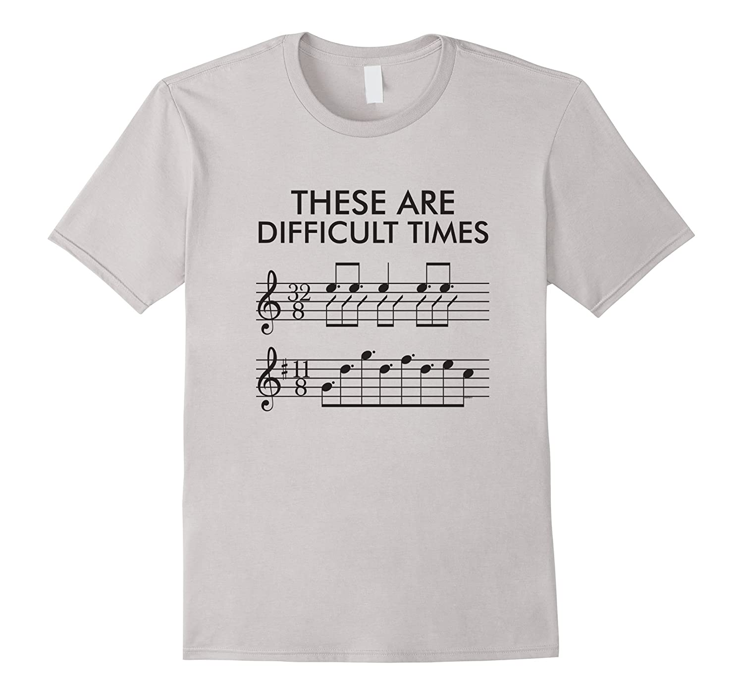 b4da9687f These Are Difficult Times – Funny Music T-shirt-CL – Colamaga
