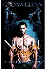 Night Caught (Night Wolves Book 4) Kindle Edition