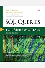 SQL Queries for Mere Mortals: A Hands-On Guide to Data Manipulation in SQL (3rd Edition) Paperback