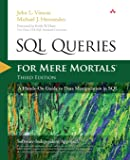 SQL Queries for Mere Mortals: A Hands-On Guide to Data Manipulation in SQL (3rd Edition)