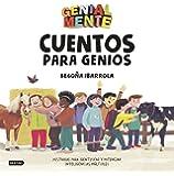 Genial Mente. Cuentos para Genios: Historias para identificar y potenciar inteligencias múltiples (Libros de entretenimiento)