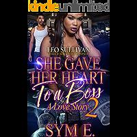 She GaveHer Heart to A Boss 2: A Love Story