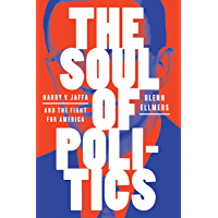 The Soul of Politics: Harry V. Jaffa and the Fight for America