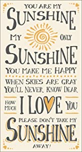My Word! You are My You are My Sunshine - 8.5 x 16 Decorative Sign, Cream with Grey Lettering